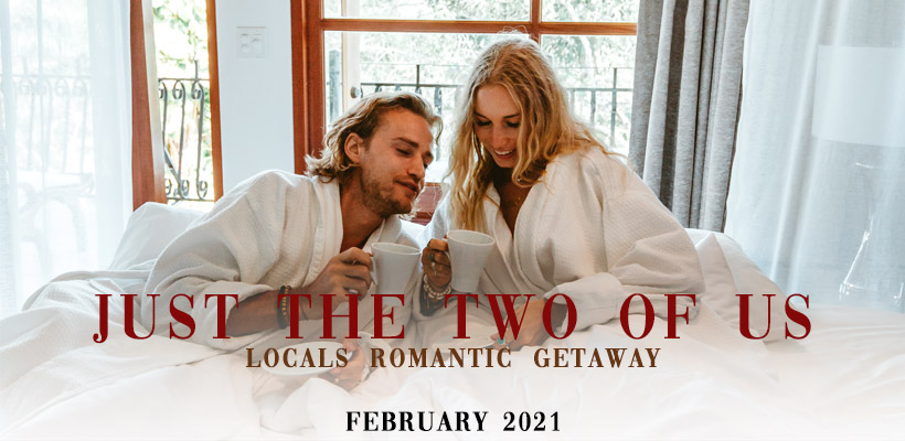 Just The Two Of Us - Locals Romantic Getaway