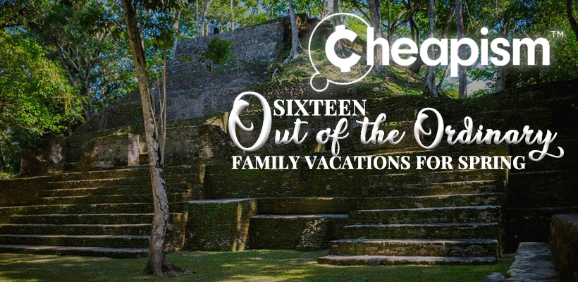 Cheapism - 16 Out-of-the-Ordinary Family Vacations for Spring