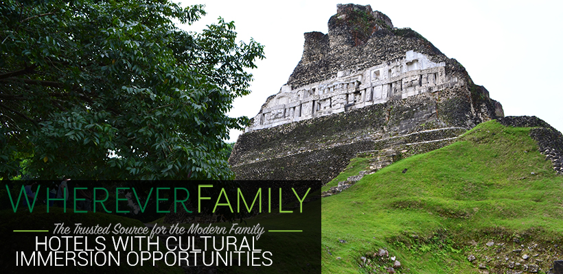 Wherever Family - Hotels with Cultural Immersion Opportunities