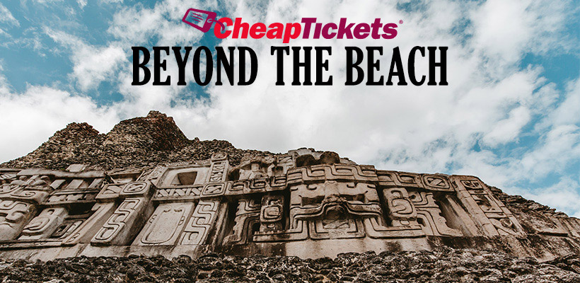 CheapTickets - Belize beyond the beach