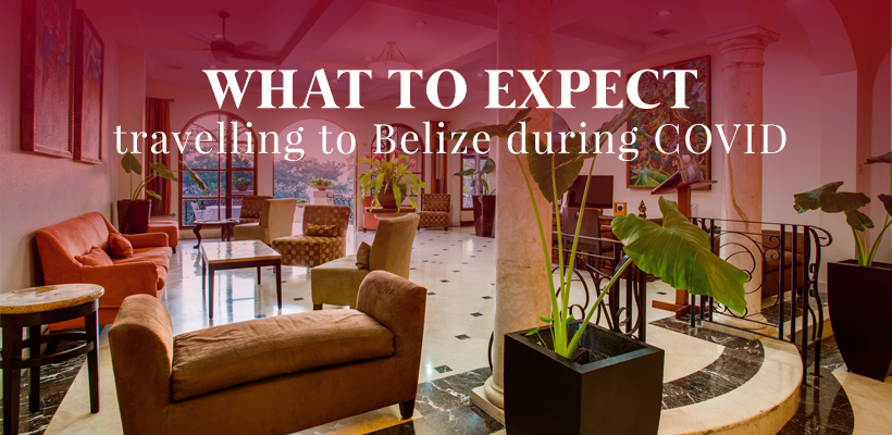 Is a Belize Vacation a Good Idea? Your 2020 COVID Belize Travel Guide