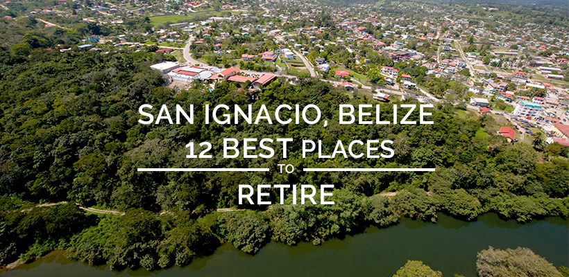San Ignacio, Belize Listed in Top 12 Places to Retire in 2017