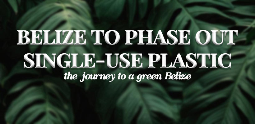 Belize to Phase Out Single-Use Plastic